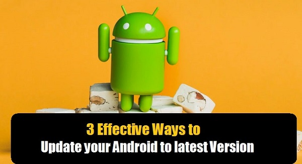 3 Effective Ways to Update your Android to latest Version