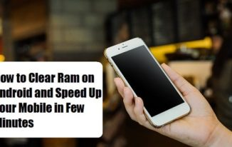 How to Clear Ram on Android and Speed up your Mobile in Few Minutes