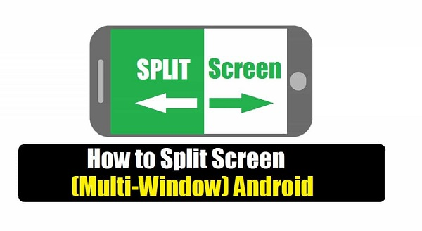 How to Split Screen(Multi-Window) Android – All Android Tips.com