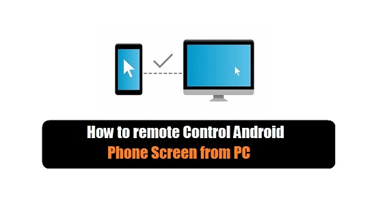 How to remote Control Android Phone Screen from PC