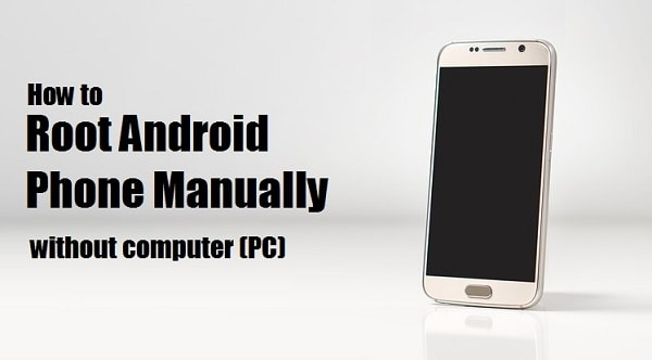 How to root android phone Manually without computer (PC)