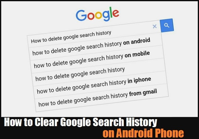 clear search history android | clear google history android | how to clear google search history on android | erase google search history android | erase browsing history android