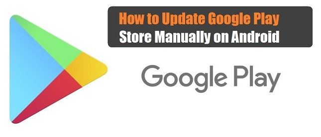 How to update google play store manually on Android