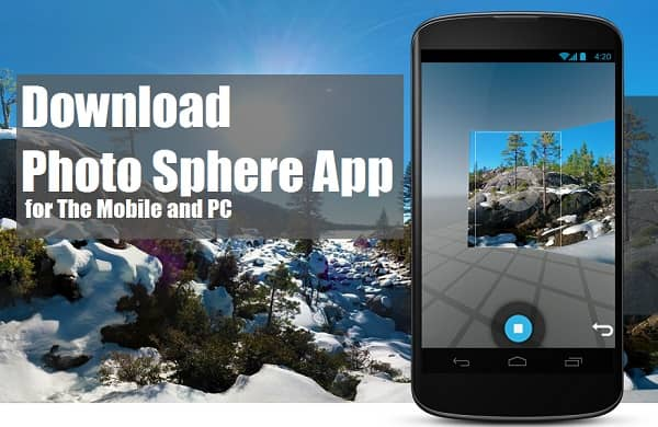 Photo Sphere Apk App | Photo sphere camera android | photo sphere iphone | google photo sphere