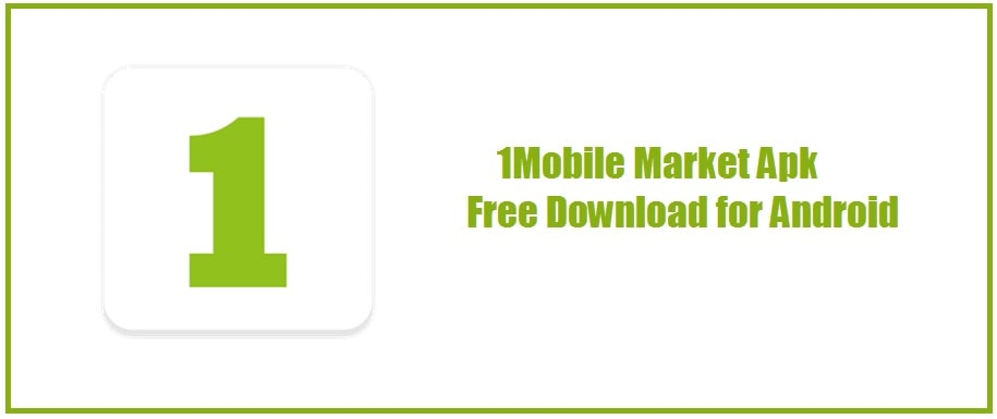 1mobile market apk download for Android