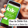 How to Delete Kik Account ?(Deactivate or Delete Kik Permanently)