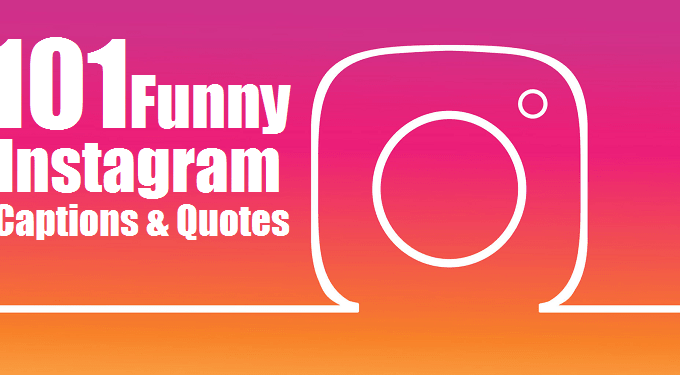 101 Funny Instagram Captions & Quotes for Insta Profile