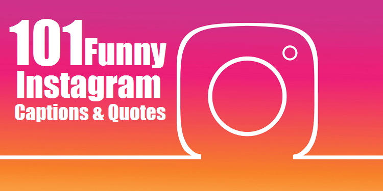 Funny Instagram Captions & Quotes for Insta Profile | Insta Captions | Funny Instagram Captions