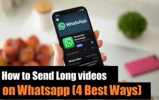How to send long videos on Whatsapp(4 Best Ways)