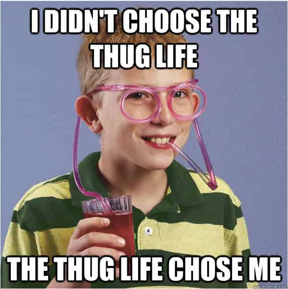 thug life -Funny Quote
