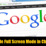 How to Enable Full Screen Mode in Chrome?