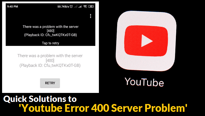 Fix 7 Quick Solutions To Youtube Error 400 Server Problem