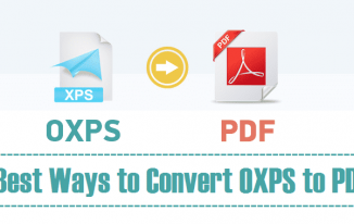 3 Best Ways to Convert OXPS files to PDF File format